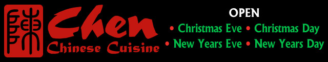 Chen Chinese Cuisine is open Christmas Eve and Day, and New Year's Eve and Day